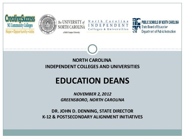 NORTH CAROLINA INDEPENDENT COLLEGES AND UNIVERSITIES     EDUCATION DEANS            NOVEMBER 2, 2012       GREENSBORO, NOR...