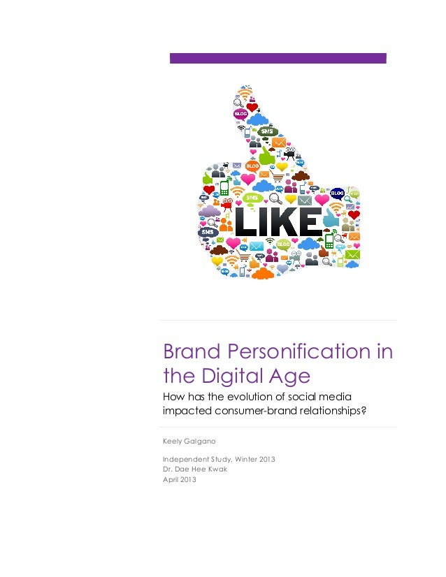 Brand Personification inthe Digital AgeHow has the evolution of social mediaimpacted consumer-brand relationships?Keely Ga...