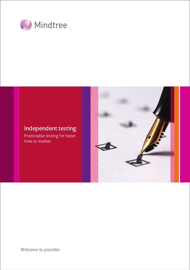 Independent testing Predictable testing for faster time to market.Welcome to possible