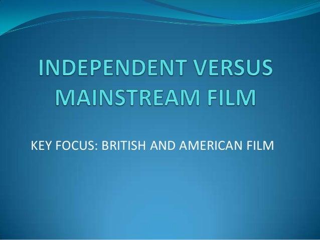 Independent versus mainstream film