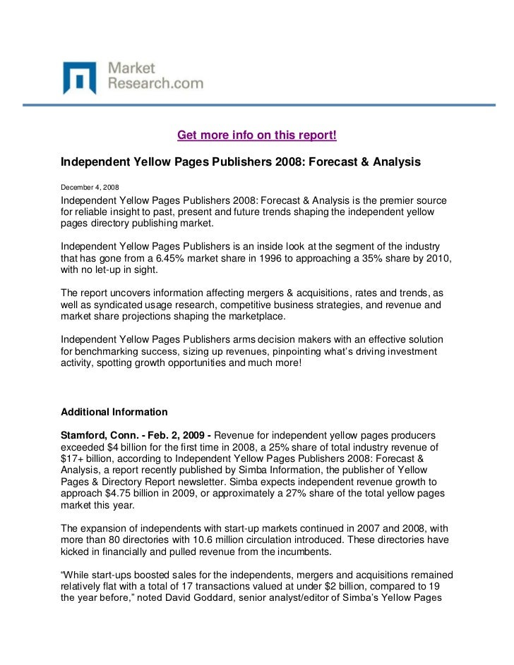 Get more info on this report!Independent Yellow Pages Publishers 2008: Forecast & AnalysisDecember 4, 2008Independent Yell...