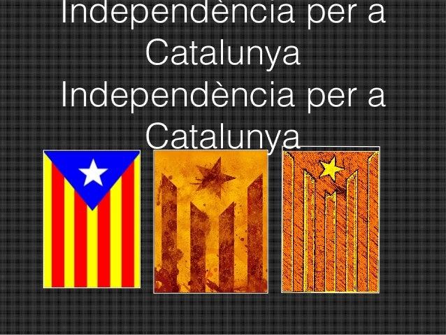 Independència per a     CatalunyaIndependència per a     Catalunya