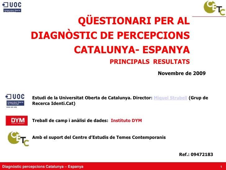 QÜESTIONARI PER AL               DIAGNÒSTIC DE PERCEPCIONS                     CATALUNYA- ESPANYA                         ...