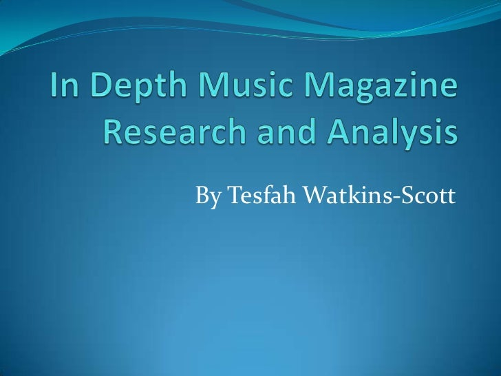 In depth music_magazine_research_and_analysis[1][1]