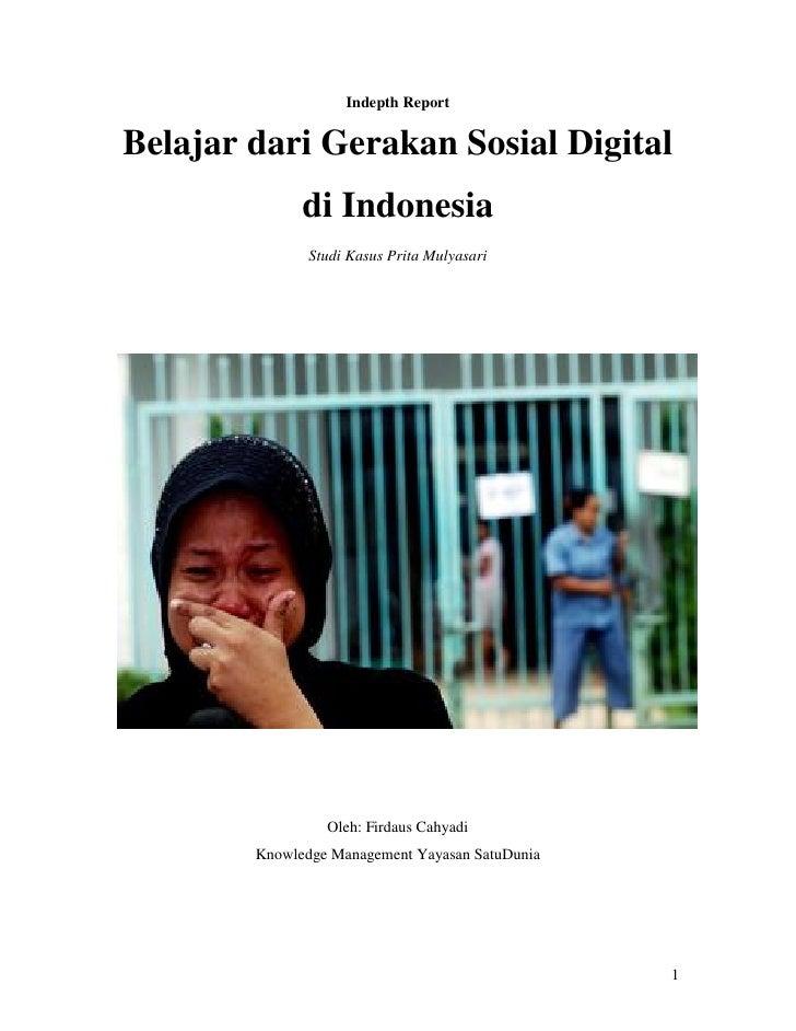 Indepth ReportBelajar dari Gerakan Sosial Digital              di Indonesia               Studi Kasus Prita Mulyasari     ...