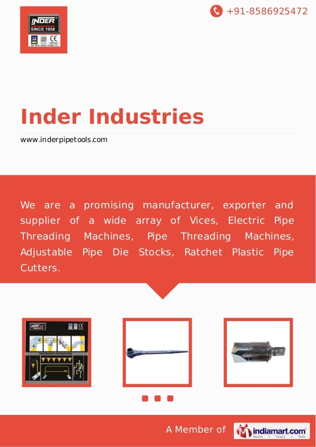 +91-8586925472 A Member of Inder Industries www.inderpipetools.com We are a promising manufacturer, exporter and supplier ...