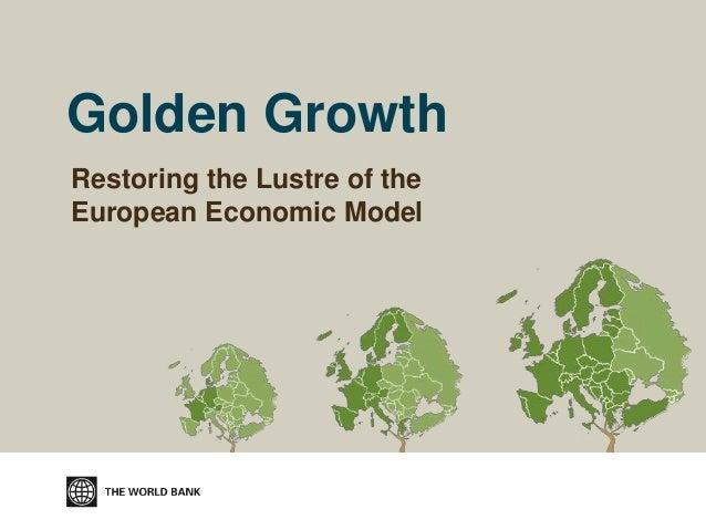 Golden Growth: Restoring the Lustre of the European Economic Model