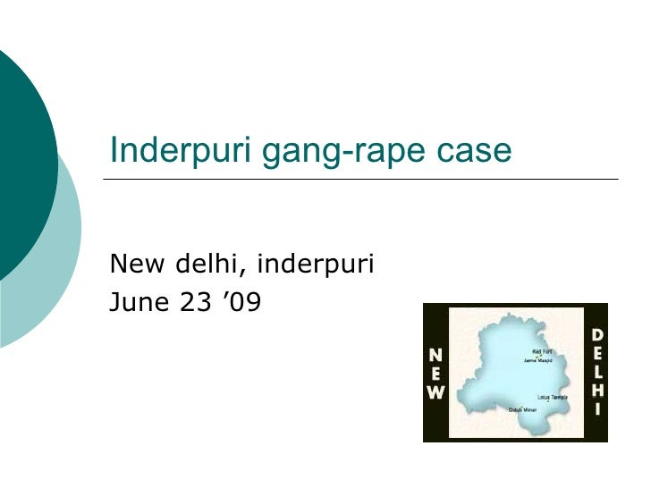 Inderpuri gang-rape case New delhi, inderpuri  June 23 '09