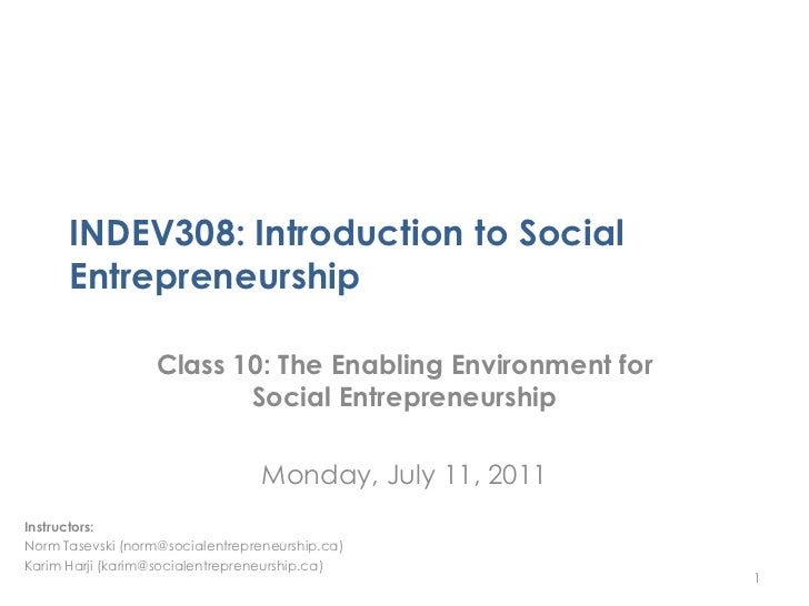 INDEV308: Introduction to Social      Entrepreneurship                   Class 10: The Enabling Environment for           ...