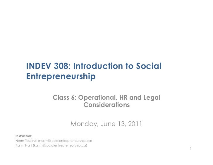 INDEV 308: Introduction to Social      Entrepreneurship                      Class 6: Operational, HR and Legal           ...