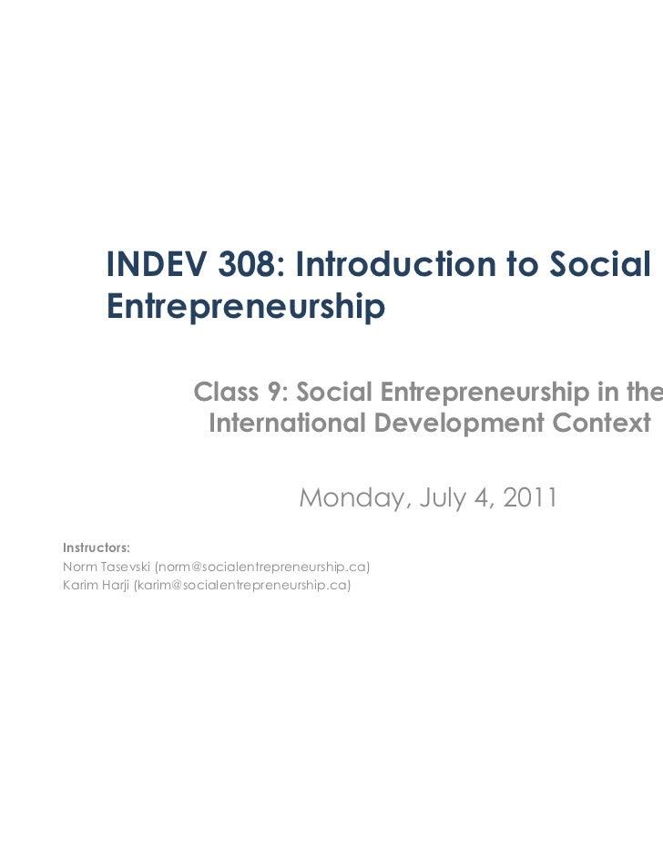 INDEV308 Class 9 - Social Entrepreneurship in the International Development Context