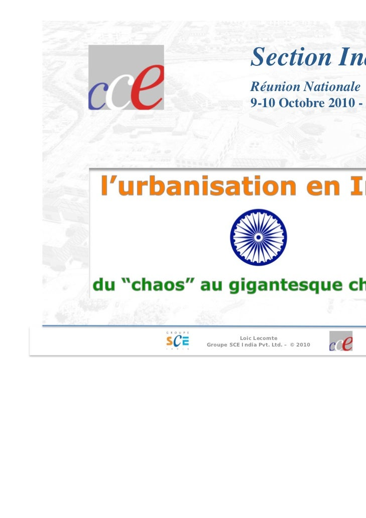 Section Inde              Réunion Nationale              9-10 Octobre 2010 - Neemrana          Loic LecomteGroupe SCE Indi...