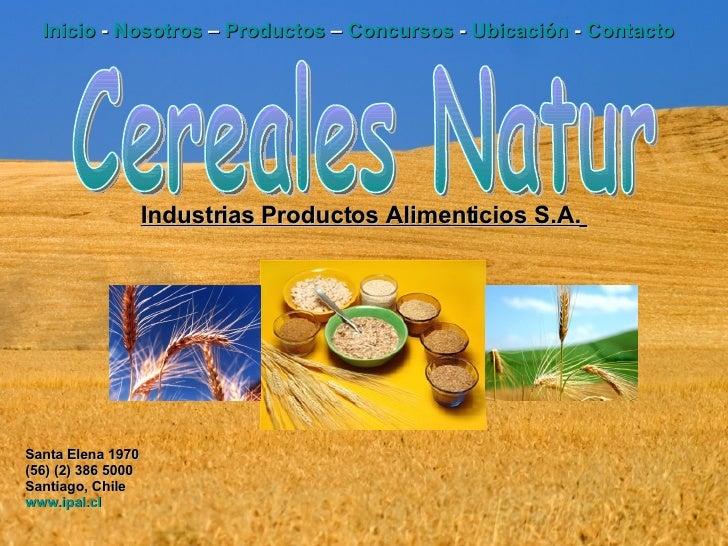 Inicio  -  Nosotros  –  Productos  –  Concursos  -  Ubicación  -  Contacto   Cereales Natur Santa Elena 1970 (56) (2) 386 ...