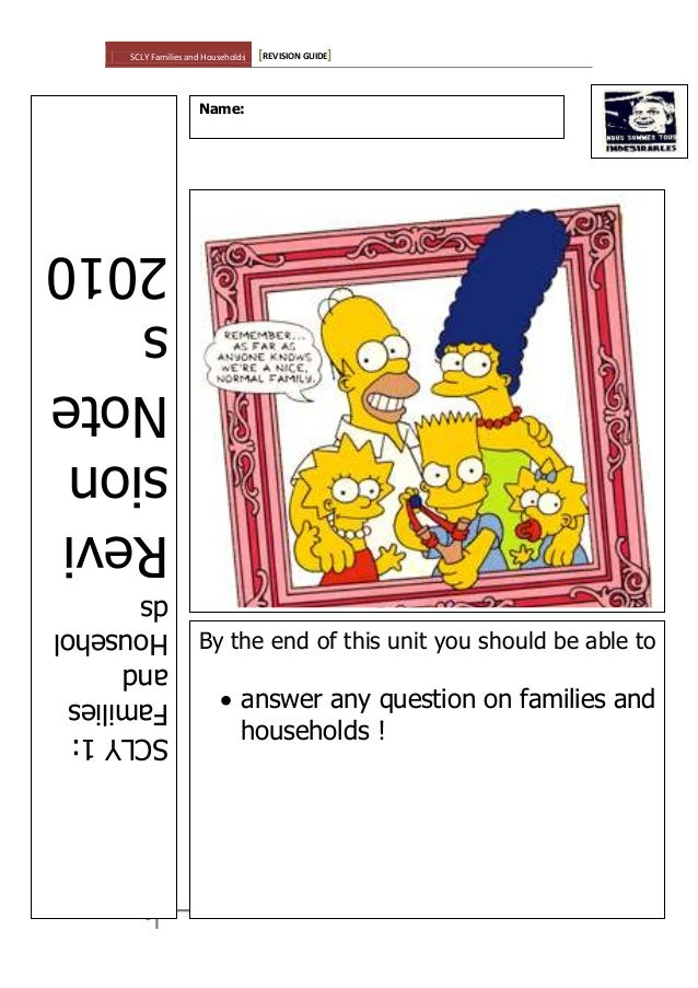SCLY Families and Households [REVISION GUIDE] 1 SCLY1: Families and Househol ds Revi sion Note s 2010 Name: By the end of ...