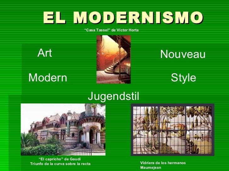 """EL MODERNISMO Art Nouveau Vidriera de los hermanos Maumejean """" Casa Tassel"""" de Víctor Horta """" El capricho"""" de Gaudí Triunf..."""