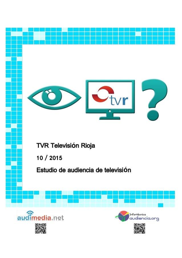 TVR Televisión Rioja 10 / 2015 Estudio de audiencia de televisión