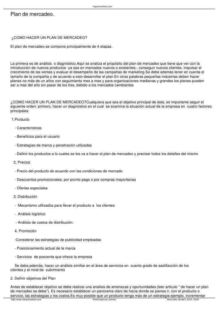 Impactmarkets.com   Plan de mercadeo.    ¿COMO HACER UN PLAN DE MERCADEO?  El plan de mercadeo se compone principalmente d...
