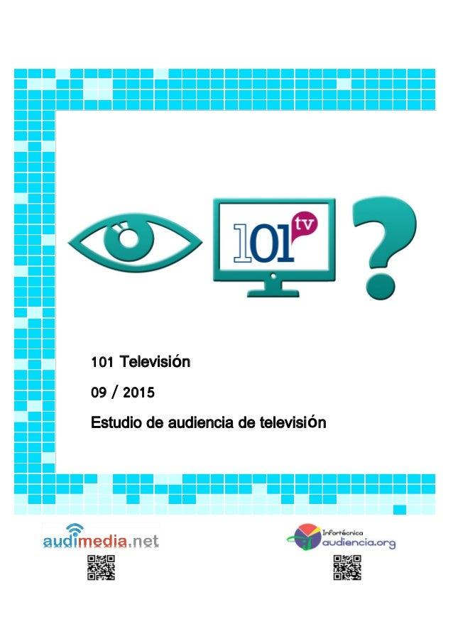 101 Televisión 09 / 2015 Estudio de audiencia de televisión