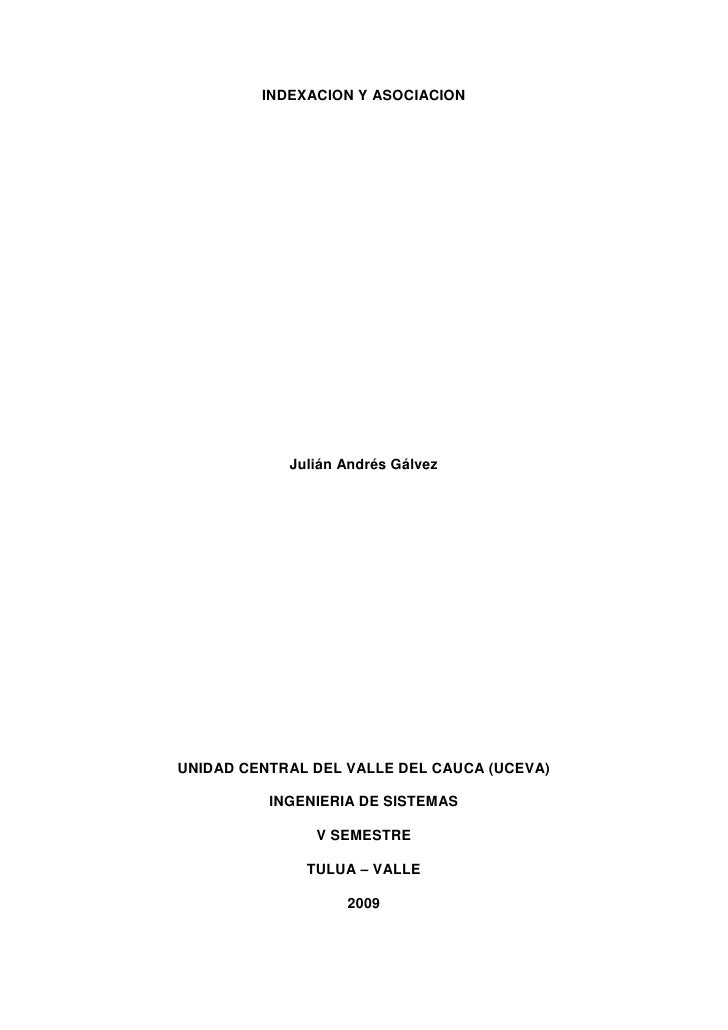 INDEXACION Y ASOCIACION                 Julián Andrés Gálvez     UNIDAD CENTRAL DEL VALLE DEL CAUCA (UCEVA)            ING...
