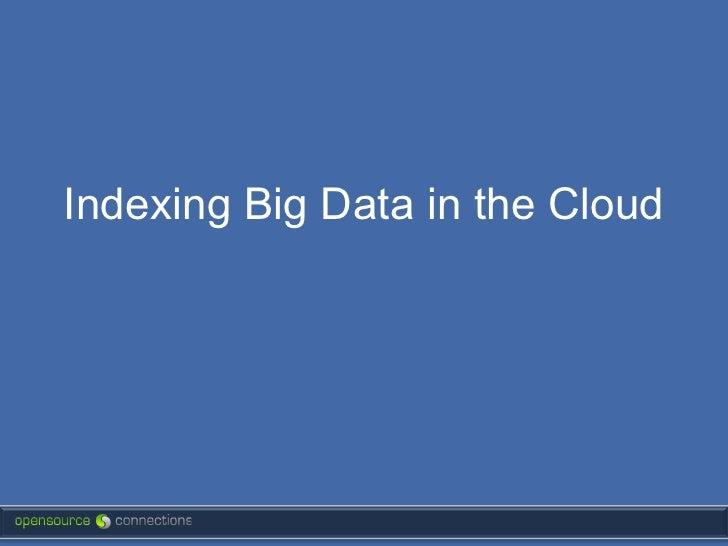Indexing Big Data on Amazon AWS