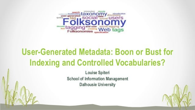 User-generated metadata: Boon or bust for indexing and controlled vocabularies?