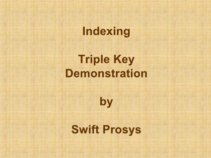 Indexing Triple Key Demonstration by Swift Prosys