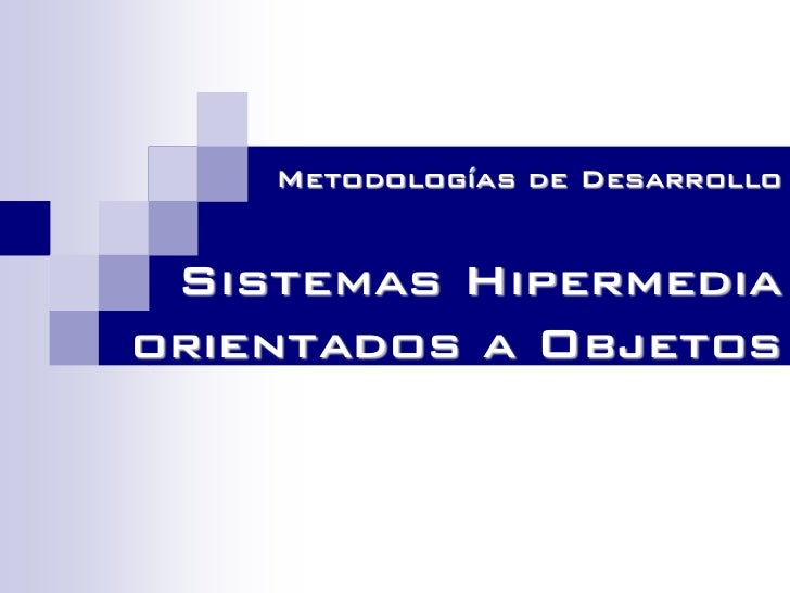 metodologia desarrollo_sistemas_hipermedia_orientada_objetos