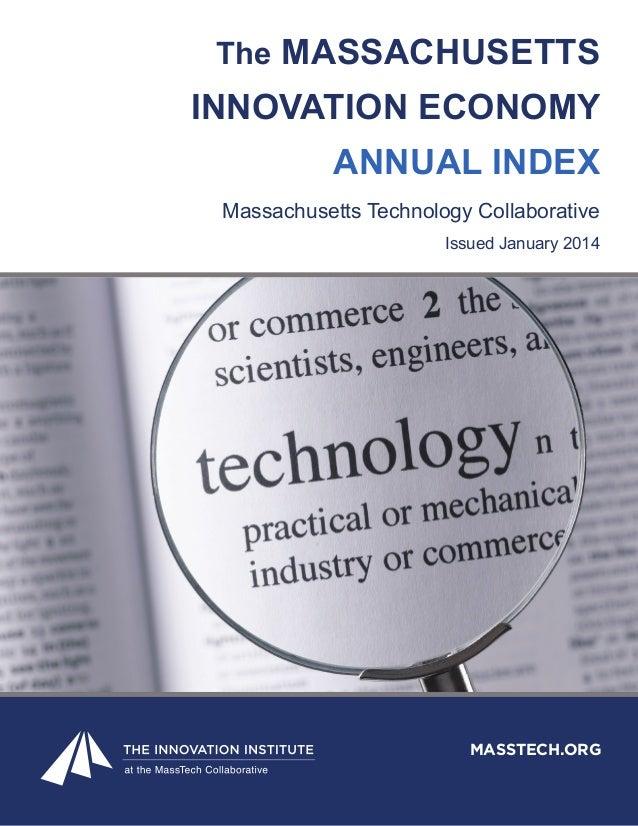 The MASSACHUSETTS INNOVATION ECONOMY ANNUAL INDEX Massachusetts Technology Collaborative Issued January 2014 MASSTECH.ORG