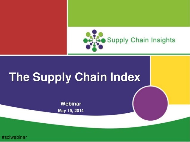 Supply Chain Index Webinar May 19, 2014