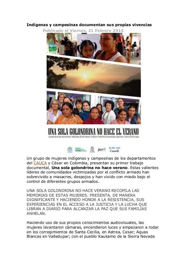 Indígenas y campesinas documentan sus propias vivencias Publicado el Viernes, 21 Febrero 2014  Un grupo de mujeres indígen...