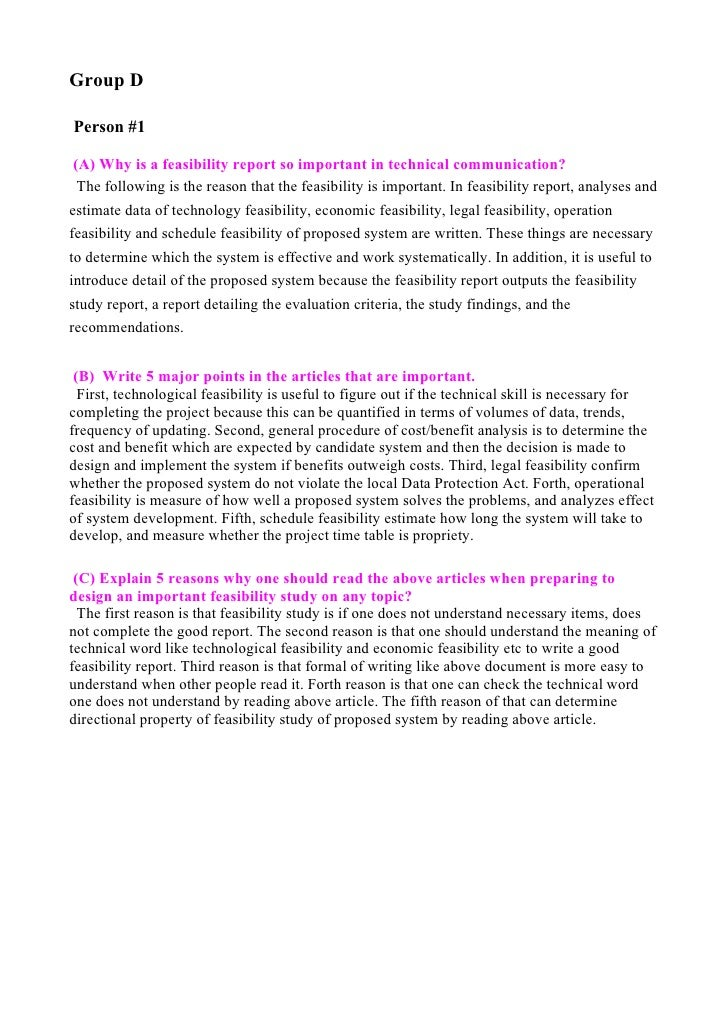 Group D  Person #1   (A) Why is a feasibility report so important in technical communication?   The following is the reaso...