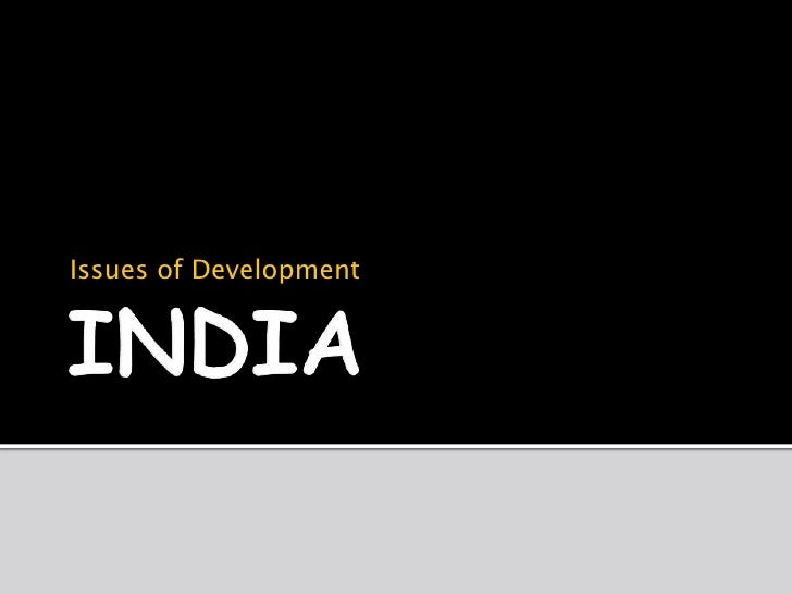 Development issues facing India