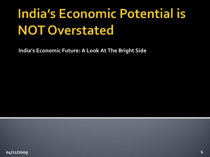 India's Economic Future: A Look At The Bright Side 04/11/2009