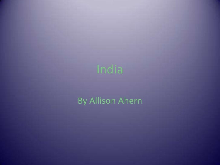 India<br />By Allison Ahern<br />