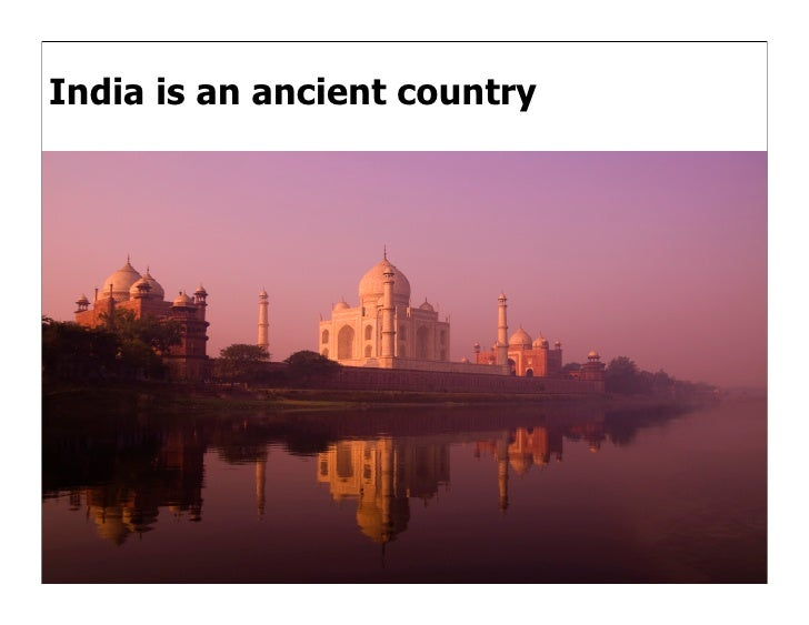 India is an ancient country