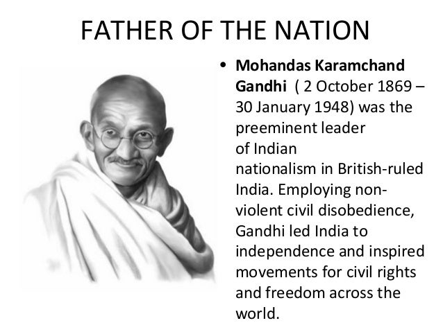 the leadership lessons from the national hero mohandas gandhi Mohandas karamchand (mahatma) gandhi mohandas gandhi was a mediocre so by the time he reached home he was not just a national but an international hero.