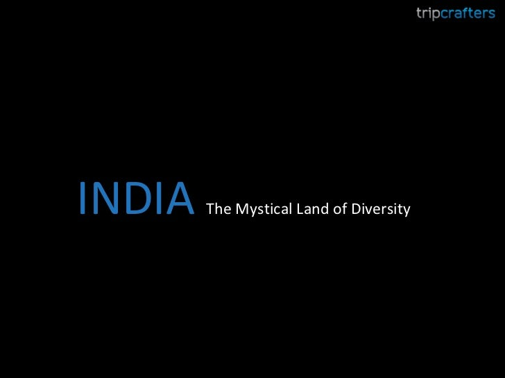 INDIA  The Mystical Land of Diversity