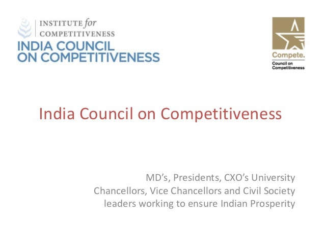 India Council on Competitiveness MD's, Presidents, CXO's University Chancellors, Vice Chancellors and Civil Society leader...