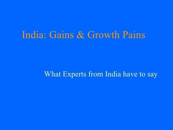 India: Gains & Growth Pains What Experts from India have to say