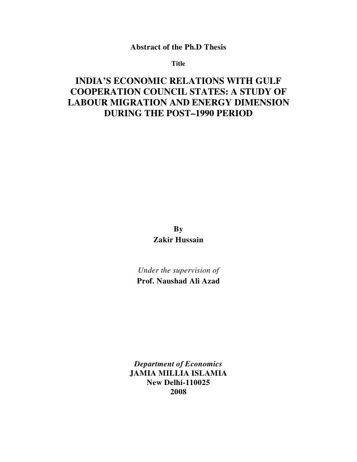 Abstract of the Ph.D Thesis                     Title INDIA'S ECONOMIC RELATIONS WITH GULFCOOPERATION COUNCIL STATES: A ST...