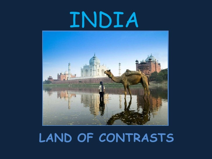 INDIA LAND OF CONTRASTS