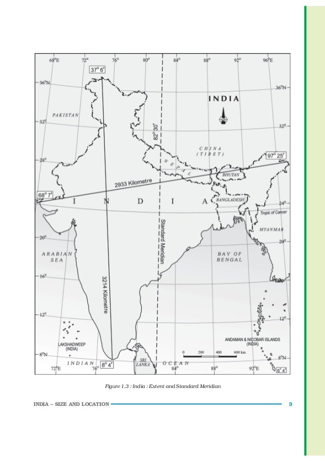 to what extent had the location Advertisements: india's geographical location and extent (with maps) india that is bharat is a country of great geographical extent girdled by the young folded mountain himalayan chains on its north-west, north and north-east and washed by the foundered basin of the indian ocean and its two main arms—the arabian sea and the bay of bengal.