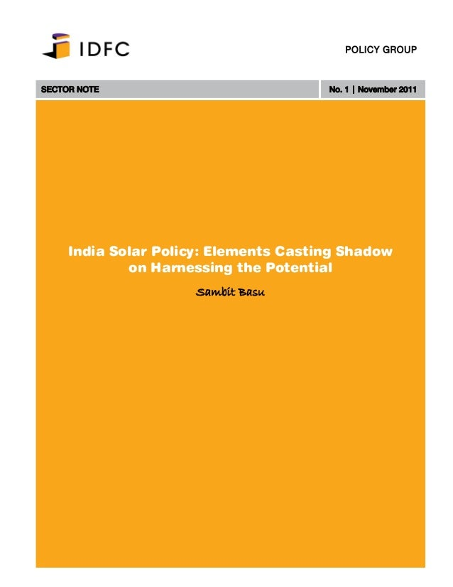POLICY GROUPSECTOR NOTE                            No. 1 | November 2011     India Solar Policy: Elements Casting Shadow  ...