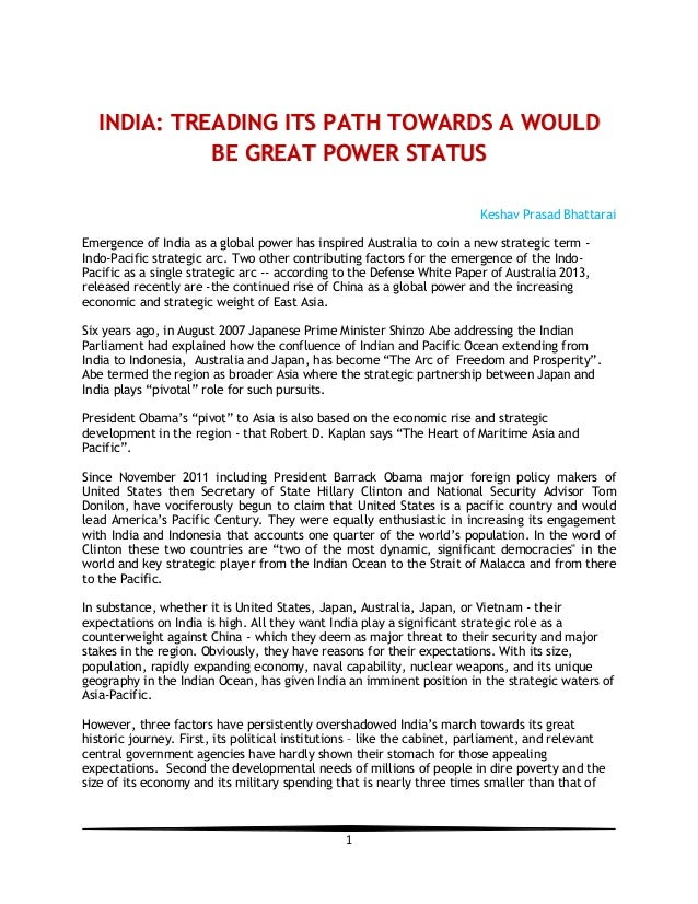 INDIA: TREADING ITS PATH TOWARDS A WOULD BE GREAT POWER STATUS