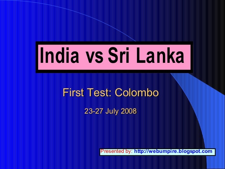 First Test: Colombo 23-27 July 2008