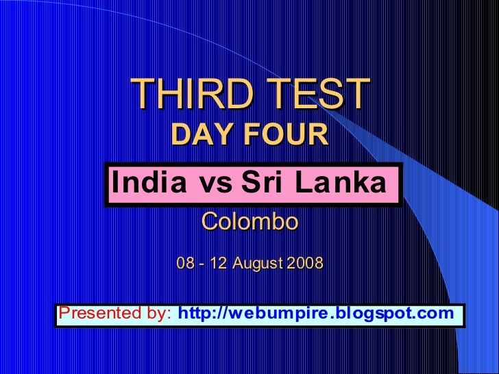 THIRD TEST DAY FOUR   Colombo 08 - 12 August 2008