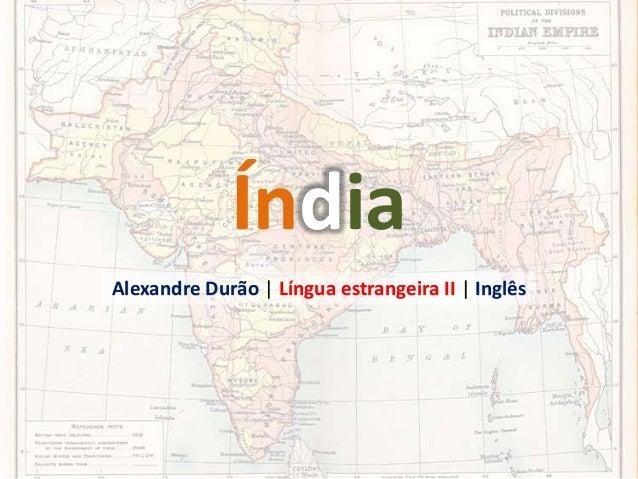 Índia Alexandre Durão | Língua estrangeira II | Inglês