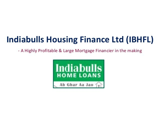 Indiabulls Housing Finance Ltd (IBHFL) - A Highly Profitable & Large Mortgage Financier in the making