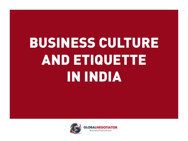 BUSINESS CULTURE AND ETIQUETTE IN INDIA