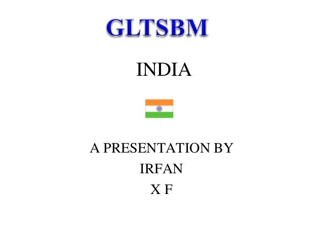 INDIAA PRESENTATION BY      IRFAN        XF